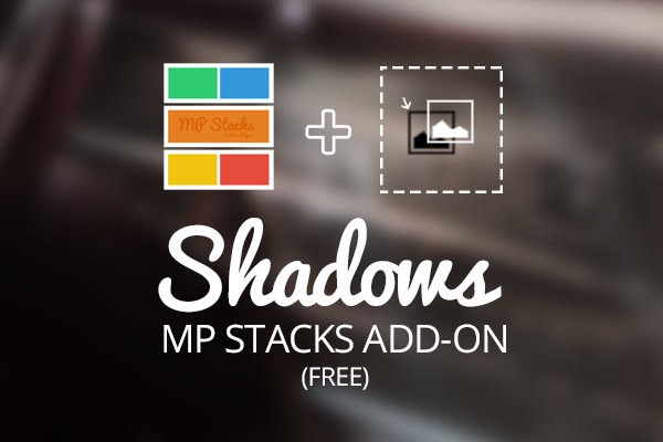 MP Stacks + Shadows