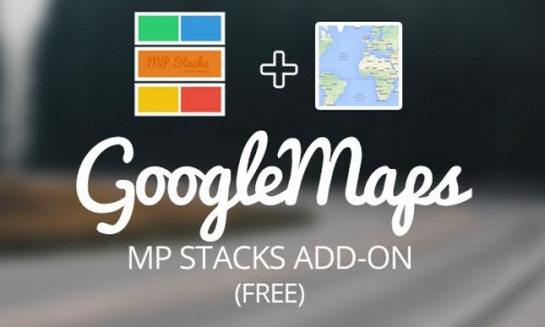 Our free GoogleMaps Add-On for MP Stacks just got easier!