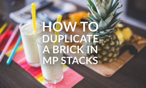 How To Duplicate Bricks in MP Stacks