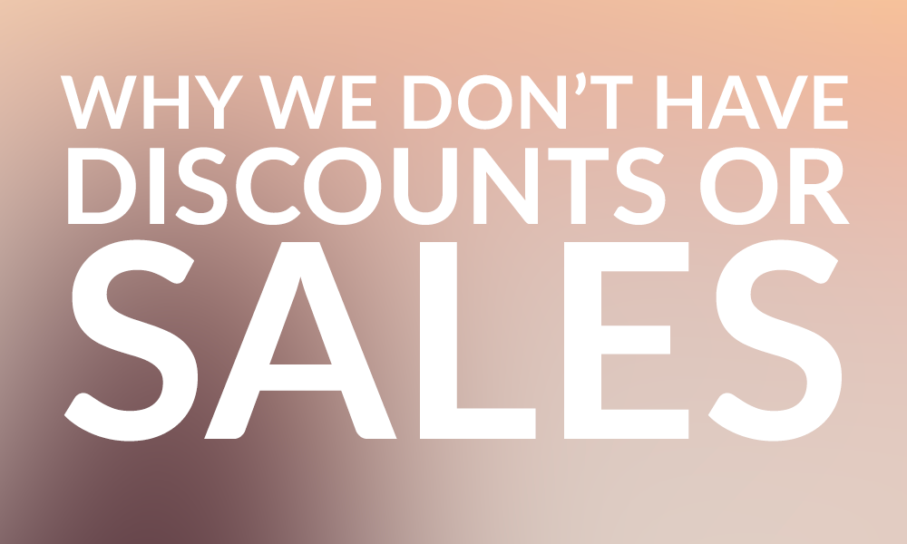 Why we don't do Black Friday sales (or any sales ever).