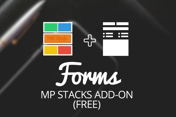 MP Stacks + Forms