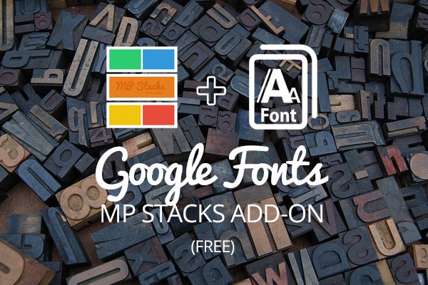 MP Stacks + GoogleFonts